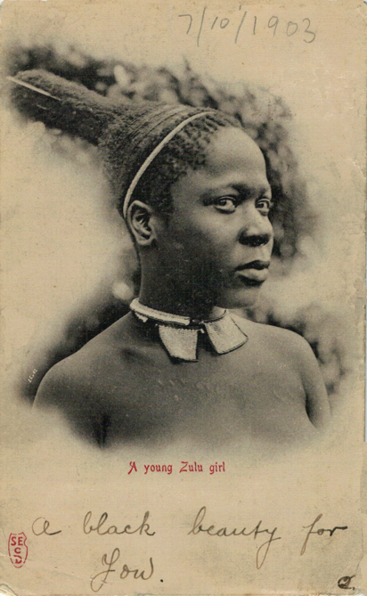 Southern african belles the aesthetic forms of seduction a young zulu girl published in south africa by secd posted from natal in 1903 ccuart Image collections